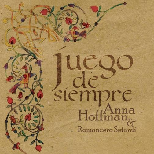 Anna Hoffman & Romancero Sefardi - Juego de Siempre-5100200